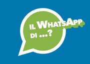 Il WhatsApp di...?