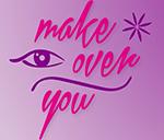 Make over you